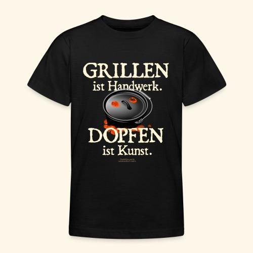 Grillen Handwerk, Dopfen Kunst Dutch Oven T-Shirt - Teenager T-Shirt