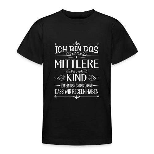 Ich bin das mittlere Kind der Grund für Regeln - Teenager T-Shirt