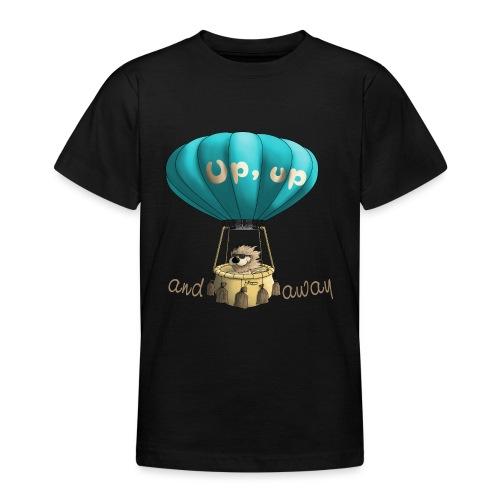 Up up and away - Auf und davon - Teenager T-Shirt