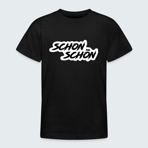Schon Schön - Teenager T-Shirt