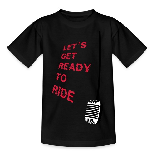 Let´s Get Ready To Ride - Teenager T-Shirt