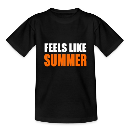 Feels like summer - Teenager T-Shirt