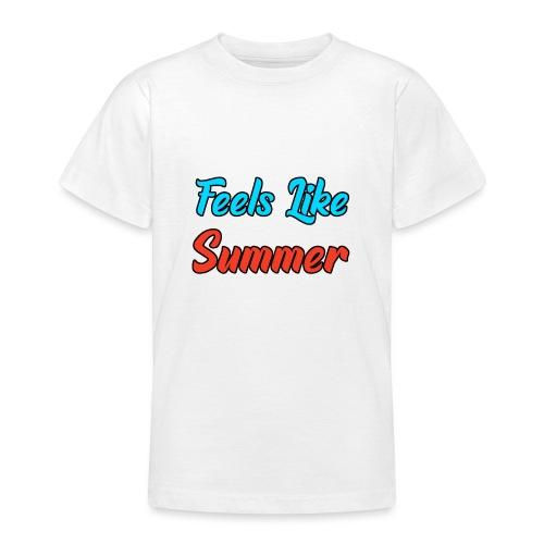 Feels Like Summer - Teenager T-Shirt
