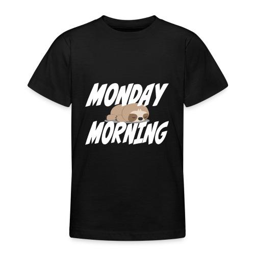 Montag Morgen Müdigkeit Wochenende ist vorbei - Teenager T-Shirt