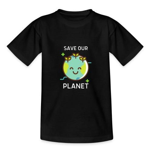 Save our planet - Teenage T-Shirt