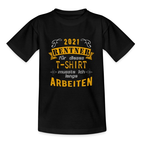 2021 endlich Rente | Rentenbegin - Teenager T-Shirt