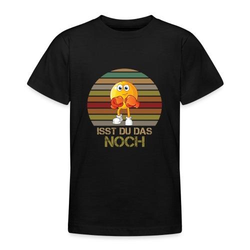 Ist du das noch Essen Humor Spaß - Teenager T-Shirt