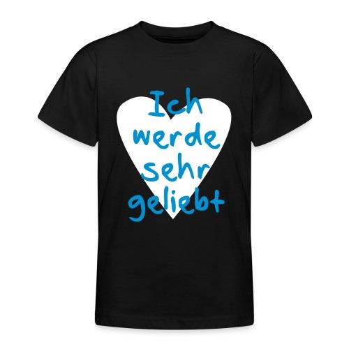 Ich werde sehr geliebt - Teenager T-Shirt