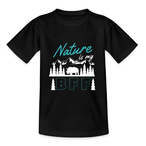 Nature Is My BFF - Teenager T-Shirt