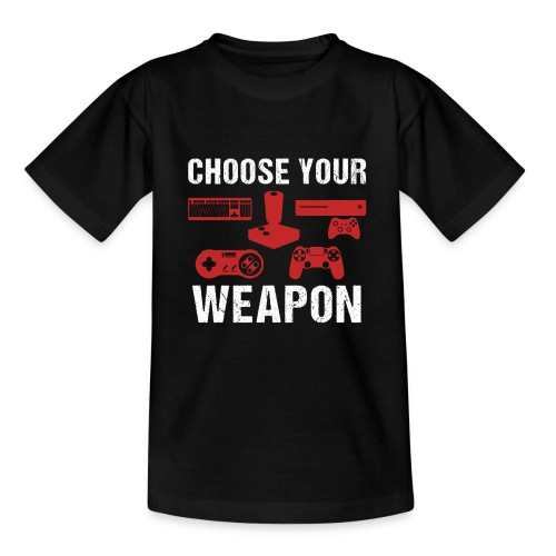 Choose Your Weapon | Gaming T-Shirt - Teenager T-Shirt