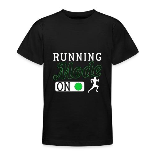 Running Mode On - Teenager T-Shirt