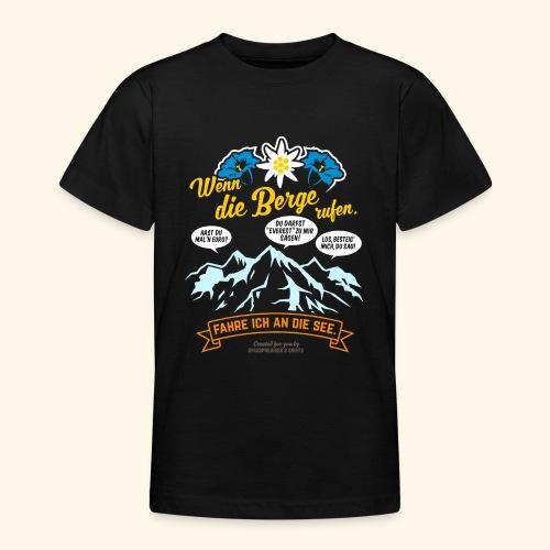 Urlaub T Shirt Spruch Wenn die Berge rufen - Teenager T-Shirt