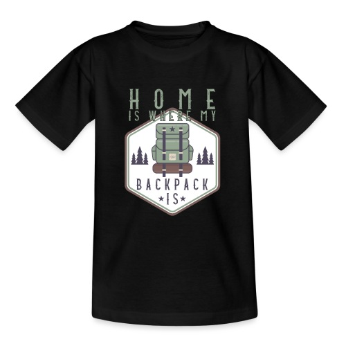 Home Is Where My Backpack Is - Teenager T-Shirt