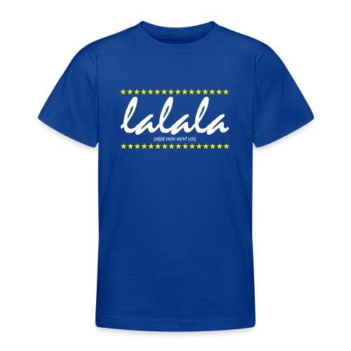 Lalala - Teenager T-Shirt