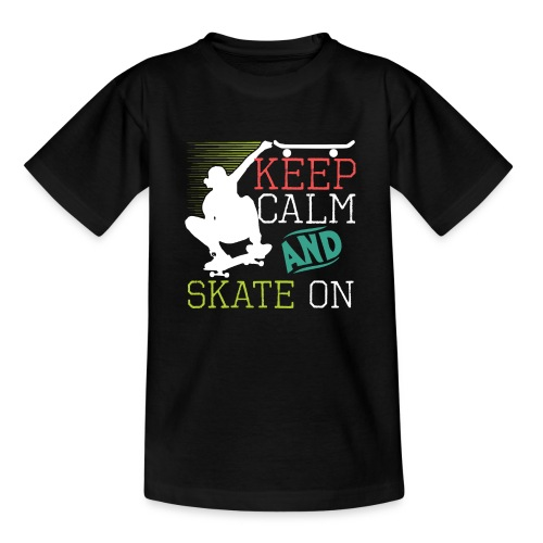 KEEP CALM AND SKATE ON Skateboarding Quote - Teenager T-Shirt