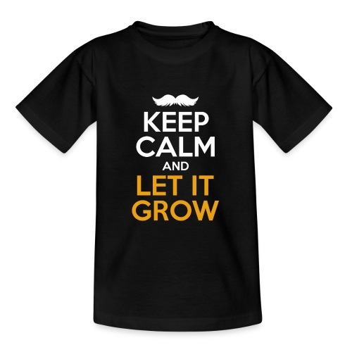 Keep Calm And Let It Grow - Teenager T-Shirt