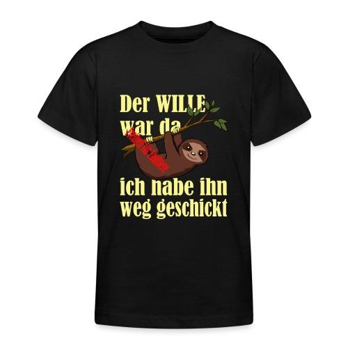 Faultier:Der Wille war da-ich hab ihn weggeschickt - Teenager T-Shirt