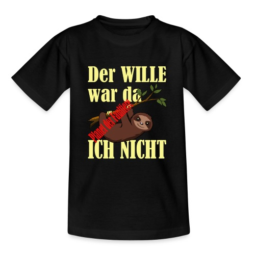 Der Wille war da ich nicht - Planet der Faultiere - Teenager T-Shirt