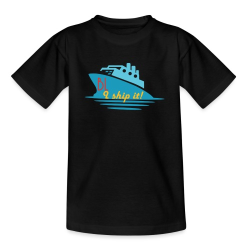 Welcome aboard the BL Ship! - Teenage T-Shirt