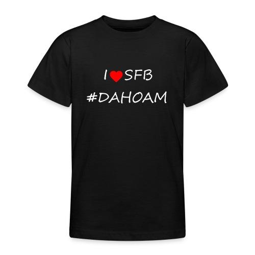 I ❤️ SFB #DAHOAM - Teenager T-Shirt