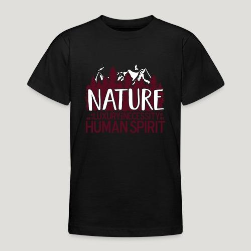 Nature is not a luxury ... für Naturliebhaber! - Teenager T-Shirt
