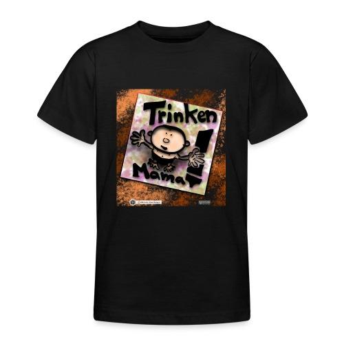 Design Baby Trinken Mama - Teenager T-Shirt