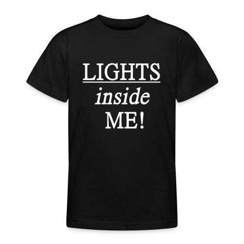 Lights inside me! weiß - Teenager T-Shirt