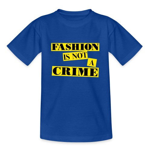 FASHION IS NOT A CRIME - Teenage T-Shirt