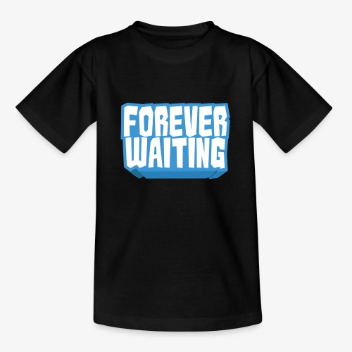 Forever Waiting - Teenage T-Shirt