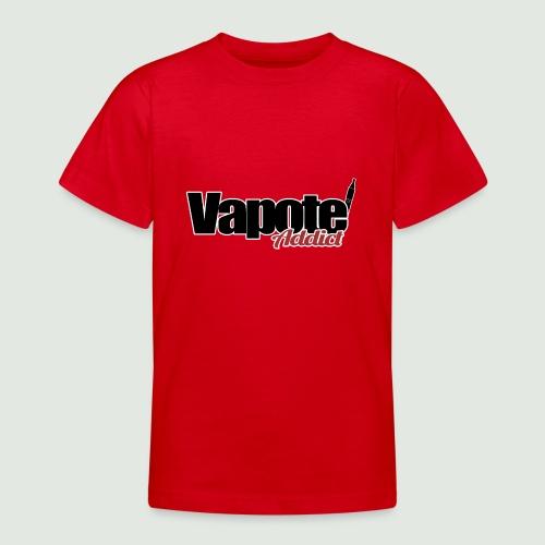 vapote addict - T-shirt Ado