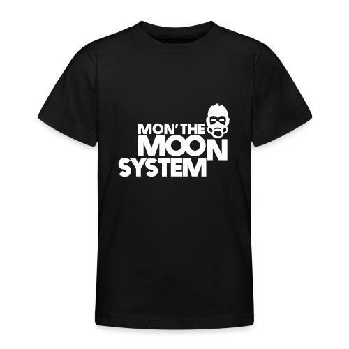Mon' The Moon System - Teenage T-Shirt