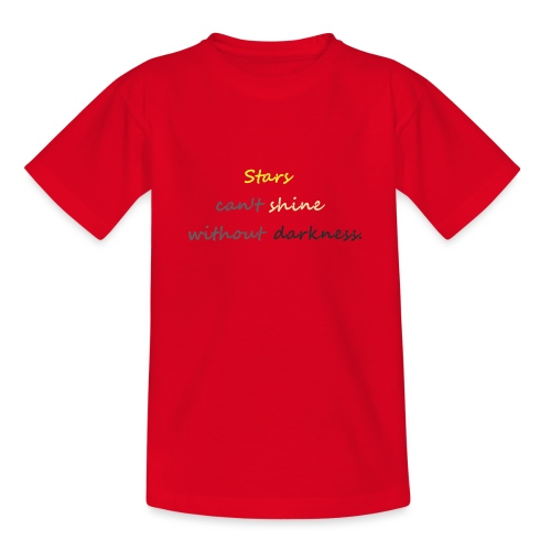 Stars can not shine without darkness - Teenage T-Shirt