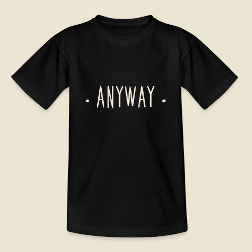 Anyway - T-shirt Ado