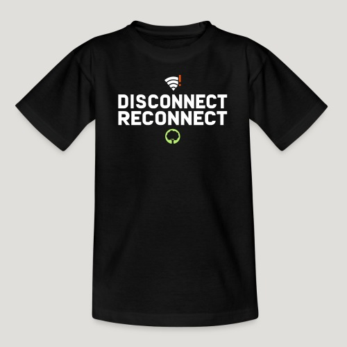 Disconnect Reconnect - Dein Wlan im Wald - Teenager T-Shirt