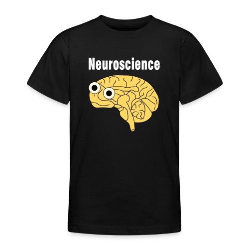Neuroscience Brain White Text - Teenage T-Shirt