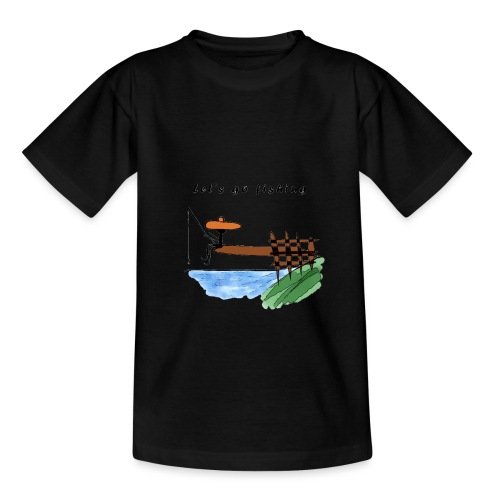 Let's go fishing - Teenage T-Shirt