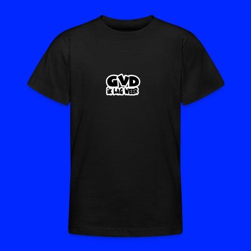GVD ik lag weer - Teenager T-shirt
