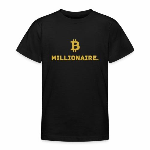 Millionaire. X Bitcoin Millionaire. - Teenage T-Shirt