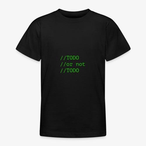 TODO or not TODO - Koszulka młodzieżowa