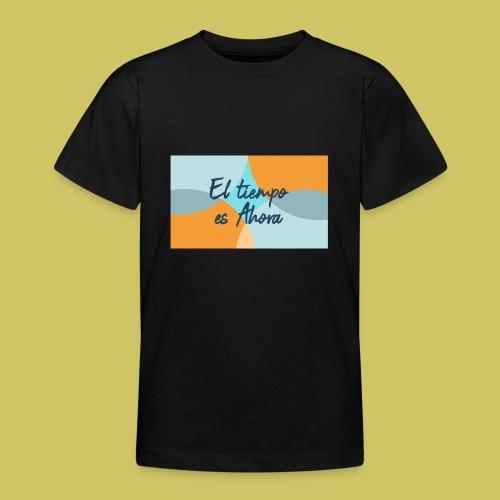 El tiempo es Ahora - Teenage T-Shirt