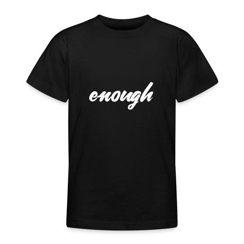 enough - Anti Gun Shirt for March or Rally - Teenager T-Shirt