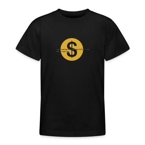 i got paid to wear this shirt - Teenage T-Shirt