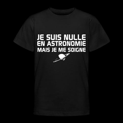 Je suis nulle en Astronomie - T-shirt Ado