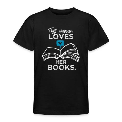 0219 Diese Frau liebt ihre Bücher | bookrebels - Teenage T-Shirt
