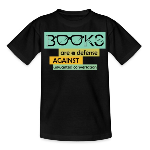 0201 books are a defense ... | reader - Teenage T-Shirt