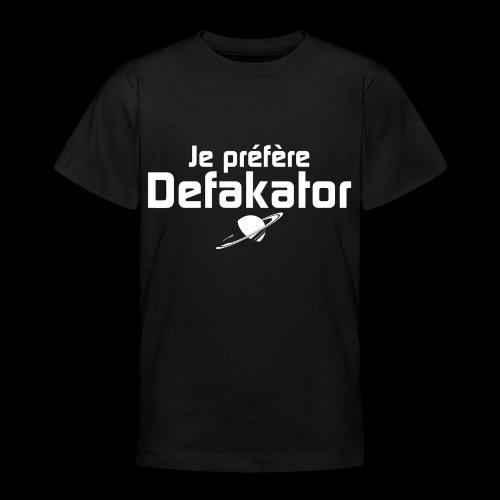 Je préfère Defakator - T-shirt Ado