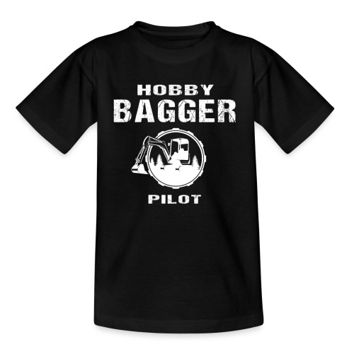 Hobby Bagger Pilot Bagger Baustelle Baumaschine - Teenager T-Shirt