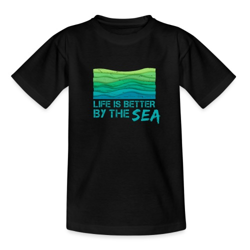 Life is better by the sea - Meeresliebhaber - Teenager T-Shirt