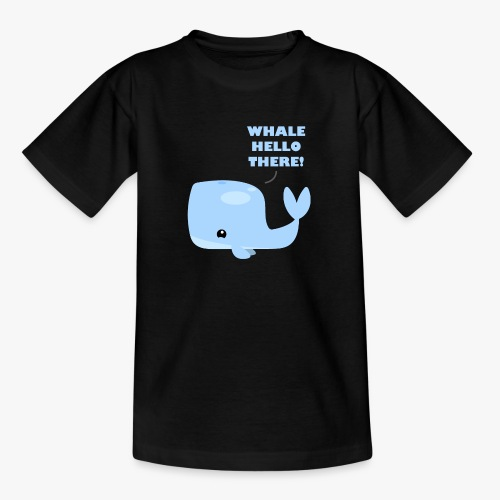 Whale Hello There - Teenager-T-shirt