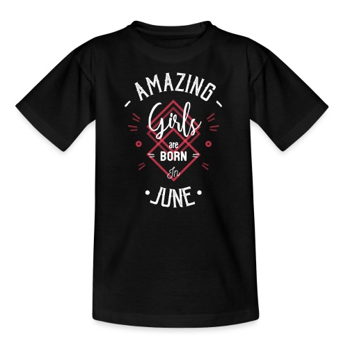 Amazing girls are born in june - T-shirt Ado